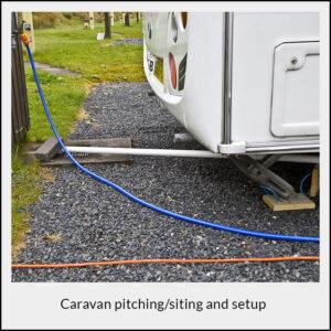 Caravan Pitching Siting and Setup